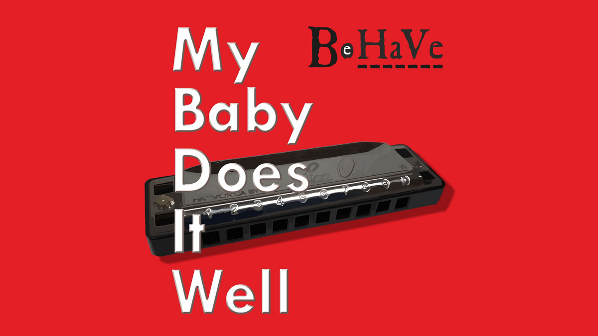 be ha ve / my baby does it well / 2019