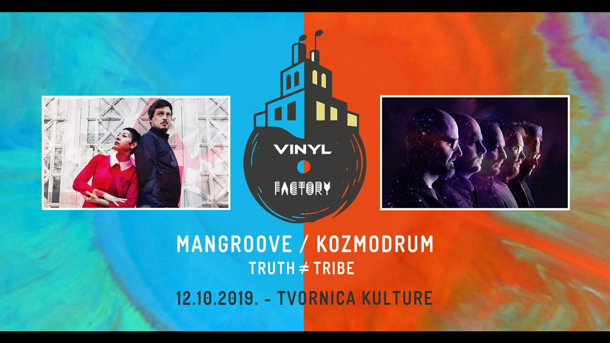 mangoove / kozmodroom / truth tribe / vinyl factory 2019