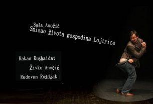 smisao života gospodina lojtrice / saša anočić / kazalište knap