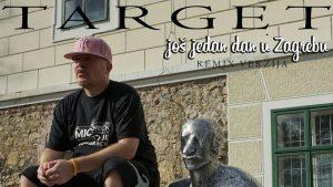 target - još jedan dan u zagrebu - remix 2019