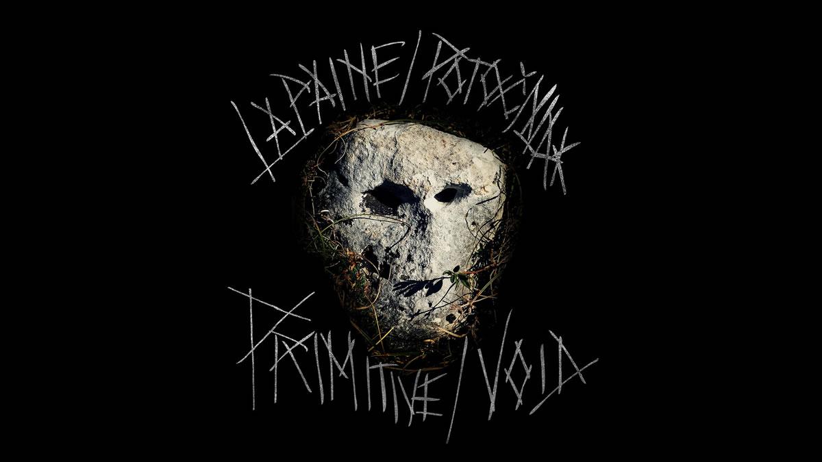 lapaine - potočnjak / primitive - void / 2020