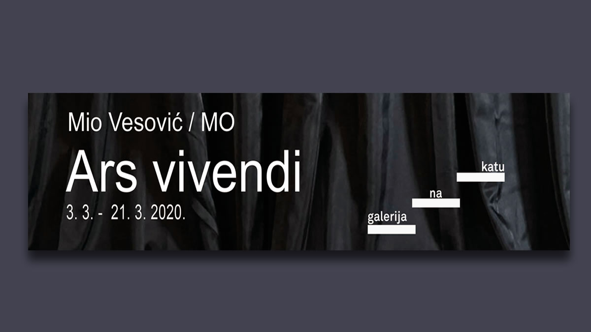 mio vesović - ars vivendi - galerija na katu - kic zagreb 2020