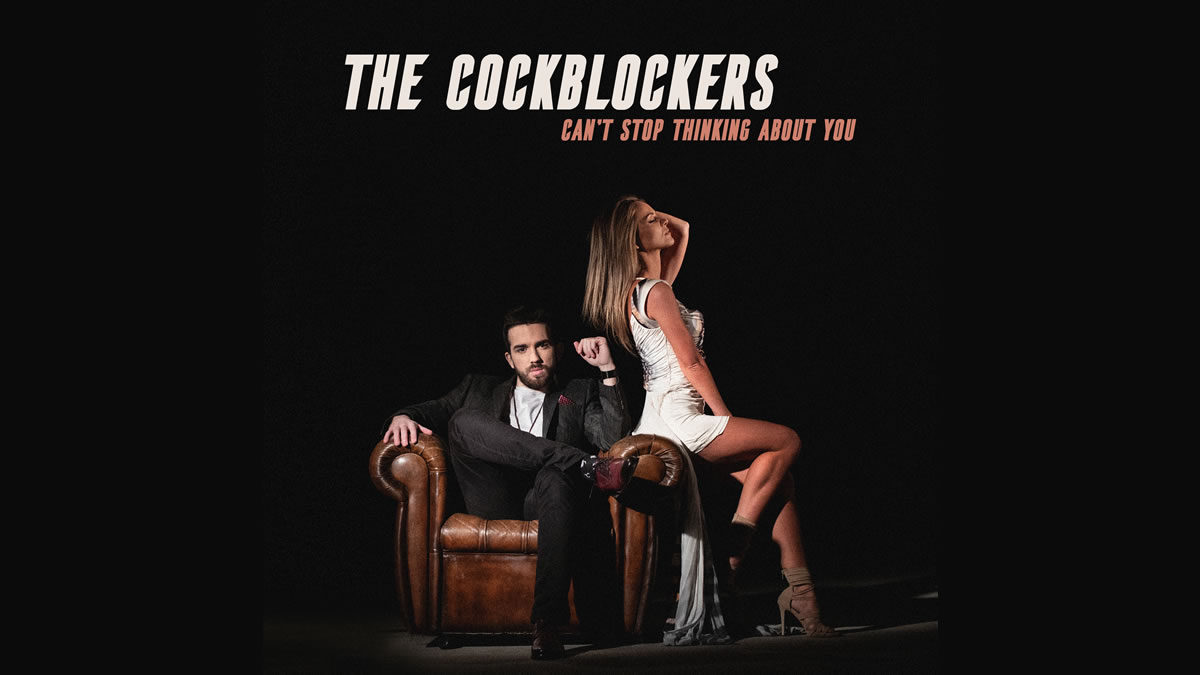 The Cockblockers - Can't Stop Thinking About You - 2020