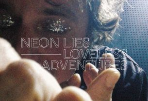neon lies - loveless adventures - 2020