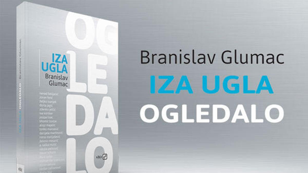 iza ugla, ogledalo - branislav glumac - 2020
